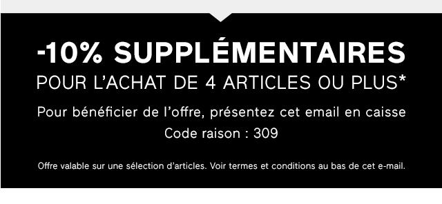 -10 % SUPPLÉMENTAIRES POUR L'ACHAT DE 4 ARTICLES OU PLUS*