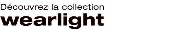 Découvrez la collection wearlight