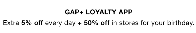 GAP + LOYALTY APP