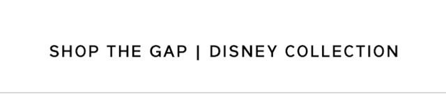 SHOP THE GAP | DISNEY COLLECTION