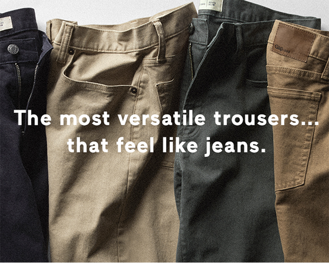 The most versatile trousers... that feel like jeans.