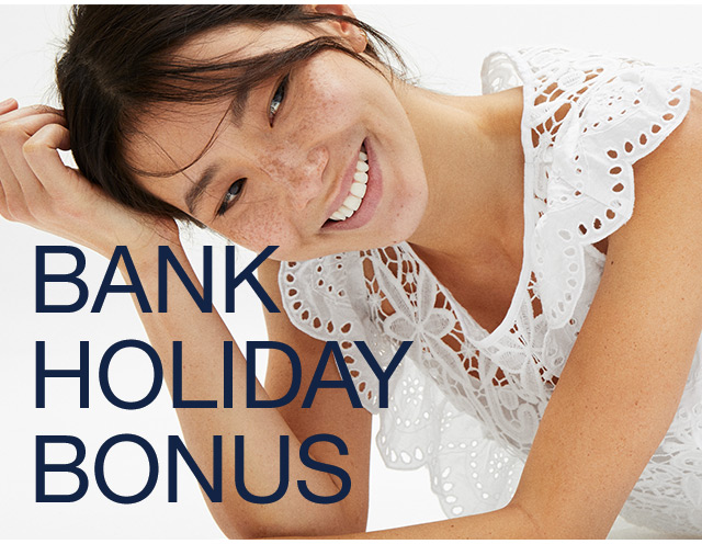 BANK HOLIDAY BONUS