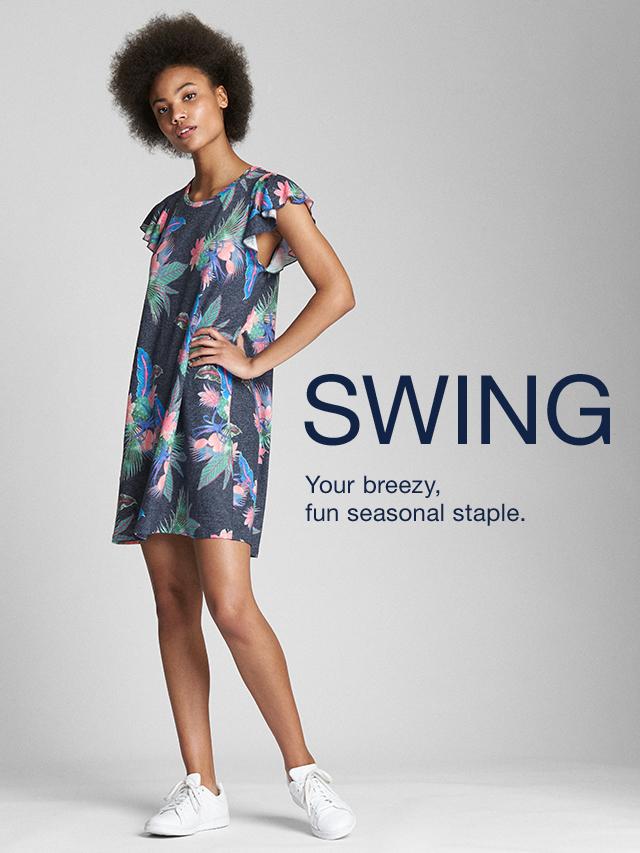 SWING Your breezy, fun seasonal staple.