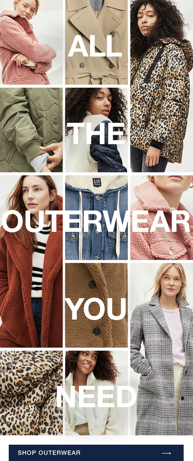ALL THE OUTERWEAR YOU NEED SHOP OUTERWEAR →