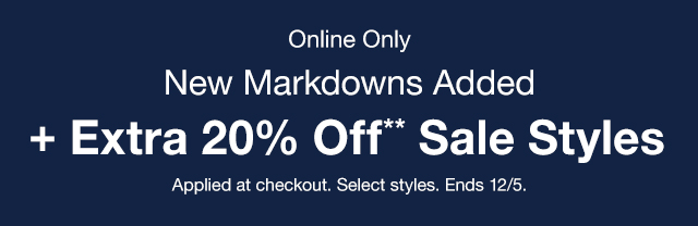 Online Only | New Markdowns Added + Extra 20% Off** Sale Styles | Applied at checkout. Select styles. Ends 12/5.