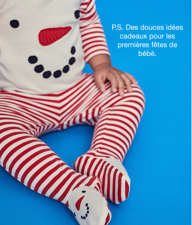 P.S. Des douces idées cadeaux pour les premières fêtes de bébé.